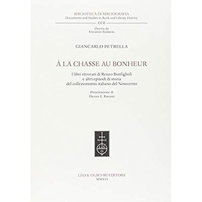 """"""" A LA CHASSE AU BONHEUR """" - I LIBRI RITROVATIDI RENZO BONFIGLIOLI E ALTRI EPISODI DI COLLEZIONISMO"""