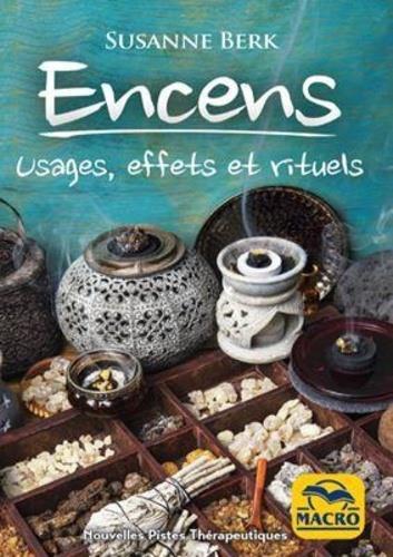 ENCENS - USAGES EFFETS ET RITUELS