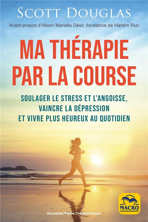 COURIR, MA THERAPIE - SOULAGER LE STRESS ET L'ANGOISSE, VAINCRE LA  DEPRESSION