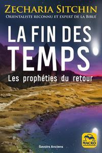 LA FIN DES TEMPS - LES PROPHETIES DU RETOUR