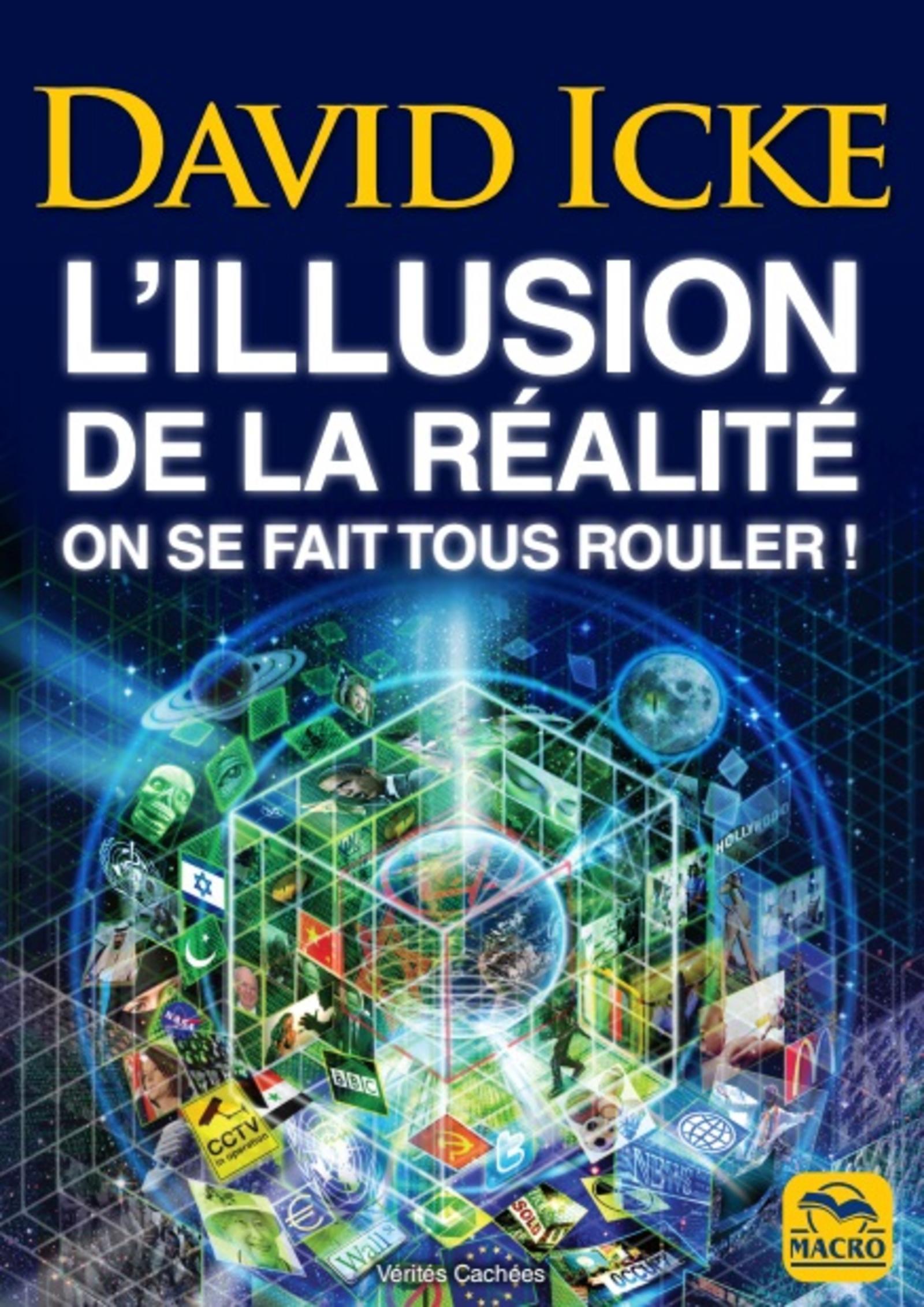 L'ILLUSION DE LA REALITE - ON SE FAIT TOUS ROULER !