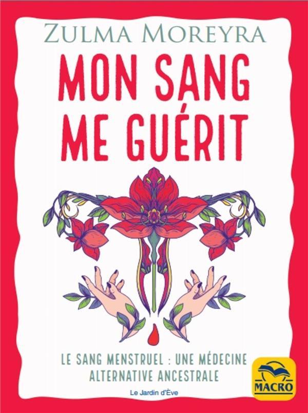 MON SANG ME GUERIT - LES BIENFAITS DE MES MENSTRUATIONS