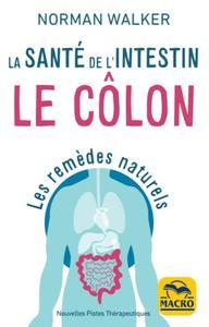 LA SANTE DE L'INTESTIN : LE COLON - LES REMEDES NATURELS