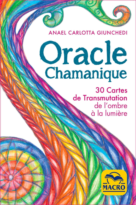 ORACLE CHAMANIQUE - 30 CARTES DE TRANSMUTATION DE L'OMBRE A LA LUMIERE ET LIVRET