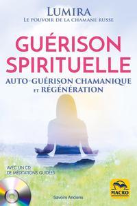 GUERISON SPIRITUELLE - AUTO-GUERISON CHAMANIQUE ET REGENERATION