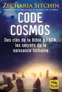 CODE COSMOS - DES CLES DE LA BIBLE A L'ADN, LES SECRETS DE LA NAISSANCE HUMAINE