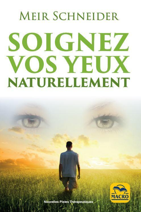 SOIGNEZ VOS YEUX NATURELLEMENT - MYOPIE - PRESBYTIE -ASTIGMATISME - CATARACTE - STRABISME - GLAUCOME