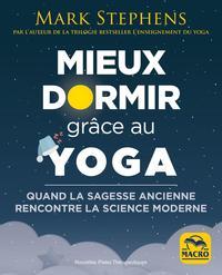 MIEUX DORMIR GRACE AU YOGA - QUAND LA SAGESSE ANCIENNE RENCONTRE LA SCIENCE MODERNE