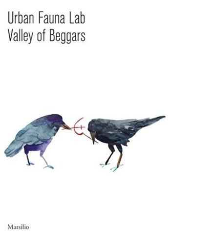 URBAN FAUNA LAB: VALLEY OF BEGGARS /ANGLAIS