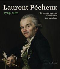 LAURENT PECHEUX - (1729-1821) UN PEINTRE FRANCAIS DANS L'ITALIE DES LUMIERES
