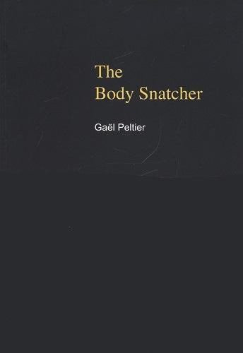 GAEL PELTIER - THE BODY SNATCHER