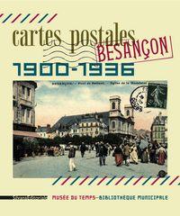 CARTES POSTALES DE BESANCON 1900 1936