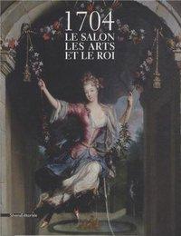 1704 LE SALON LES ARTS ET LES ROIS