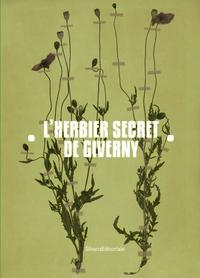 L HERBIER SECRET DE GIVERNY. CLAUDE MONET ET JEAN-PIERRE HOSCHEDE EN HERBORISTES