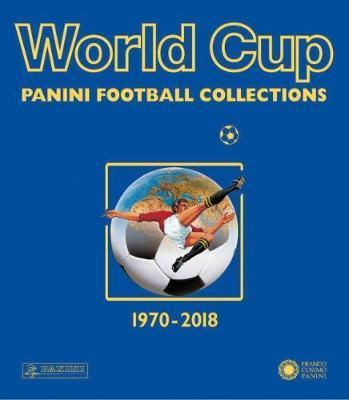 WORLD CUP 1970-2018 PANINI FOOTBALL COLLECTIONS /ANGLAIS