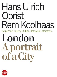 OLBRIST KOOLHAAS LONDON DIALOGUES /ANGLAIS