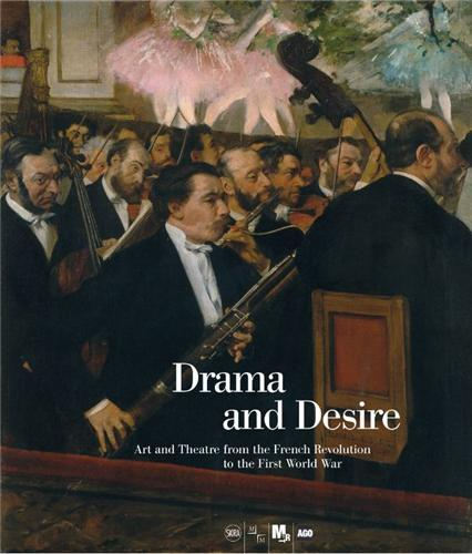 DRAMA AND DESIRE ART AND THEATRE /ANGLAIS