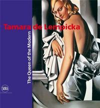 TAMARA DE LEMPICKA THE QUEEN OF MODERN /ANGLAIS