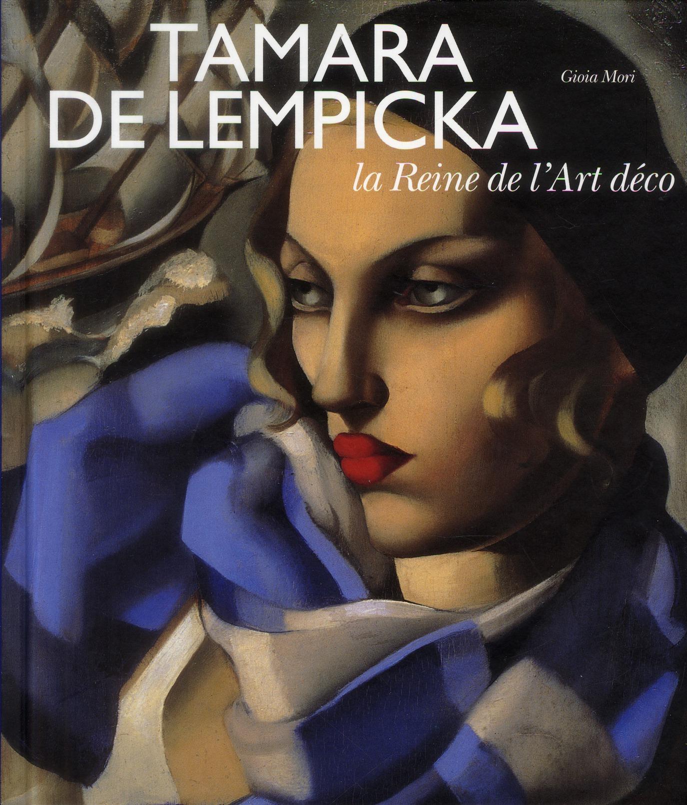 TAMARA DE LEMPICKA - LA REINE DE L'ART DECO