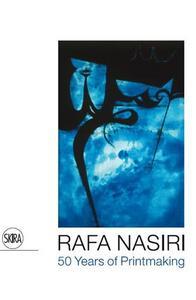 RAFA NASIRI 50 YEARS OF PRINTMAKING /ANGLAIS