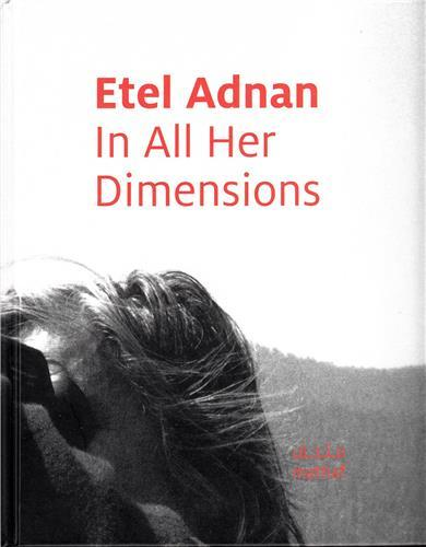 ETEL ADNAN IN ALL HER DIMENSIONS /ANGLAIS/ARABE