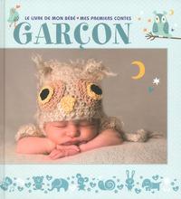 GARCON. LE LIVRE MON BEBE. MES PREMIERS CONTES