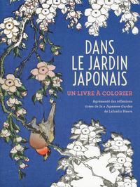 DANS LE JARDIN JAPONAIS - UN LIVRE A COLORIER