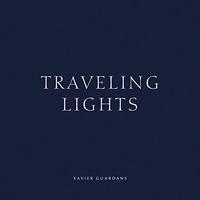 XAVIER GUARDANS TRAVELING LIGHTS /ANGLAIS