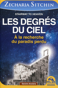 LES DEGRES DU CIEL - A LA RECHERCHE DU PARADIS PERDU.