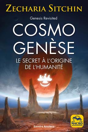 COSMO GENESE - LE SECRET A L'ORIGINE DE L'HUMANITE