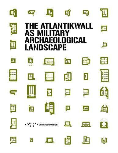 THE ATLANTIKWALL AS MILITARY ARACHEOLOGICAL LANDSCAPE /ANGLAIS