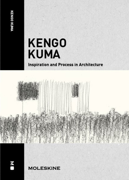 KENGO KUMA INSPIRATION AND PROCESS IN ARCHITECTURE /ANGLAIS