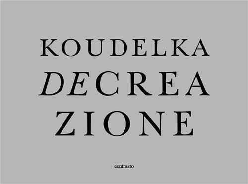 JOSEF KOUDELKA DECREAZIONE (LEPORELLO SOUS ETUI) /ANGLAIS