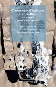 CROISEMENT D'ECRITURES FRANCE-ITALIE, HOMMAGE A JEAN-PAUL MANGANARO