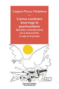 L'ARME NUCLEAIRE INTERROGE LE PSYCHANALYSTE