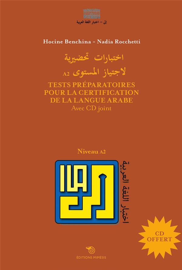 TESTS PREPARATOIRES POUR LA CERTIFICATION DE LA LANGUE ARABE - NIVEAU A2 AVEC CD