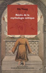 RECITS DE LA MYTHOLOGIE CELTIQUE