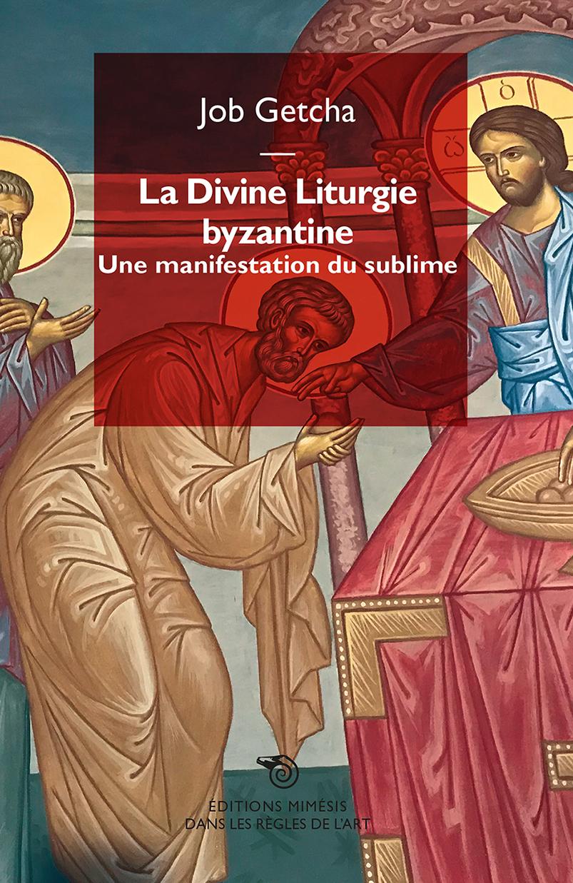LA DIVINE LITURGIE BYZANTINE - UNE LITURGIE DU SUBLIME