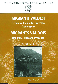 MIGRANTS VAUDOIS 1460-1560. DAUPHINE, PIEMONT, PROVENCE