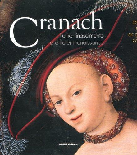 LUCAS CRANACH A DIFFERENT RENAISSANCE /ANGLAIS