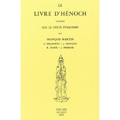 LE LIVRE D'HENOCH. TRADUIT PAR FRANCOIS MARTIN, DELAPORTE, FRANCON, LEGRIS, PRESSOIR