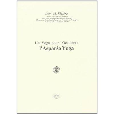 UN YOGA POUR L'OCCIDENT : L'ASPARSA YOGA