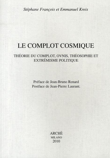 LE COMPLOT COSMIQUE. THEORIE DU COMPLOT, OVNIS, THEOSOPHIE ET EXTREMISME POLITIQUE