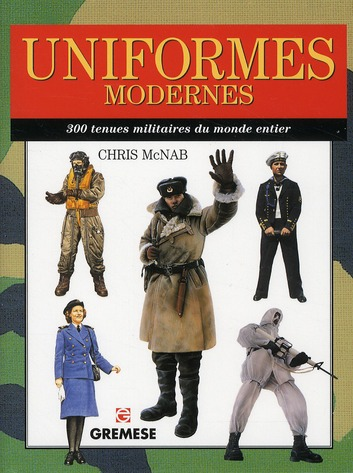 UNIFORMES MODERNES - 300 TENUES MILITAIRES DU MONDE ENTIER.