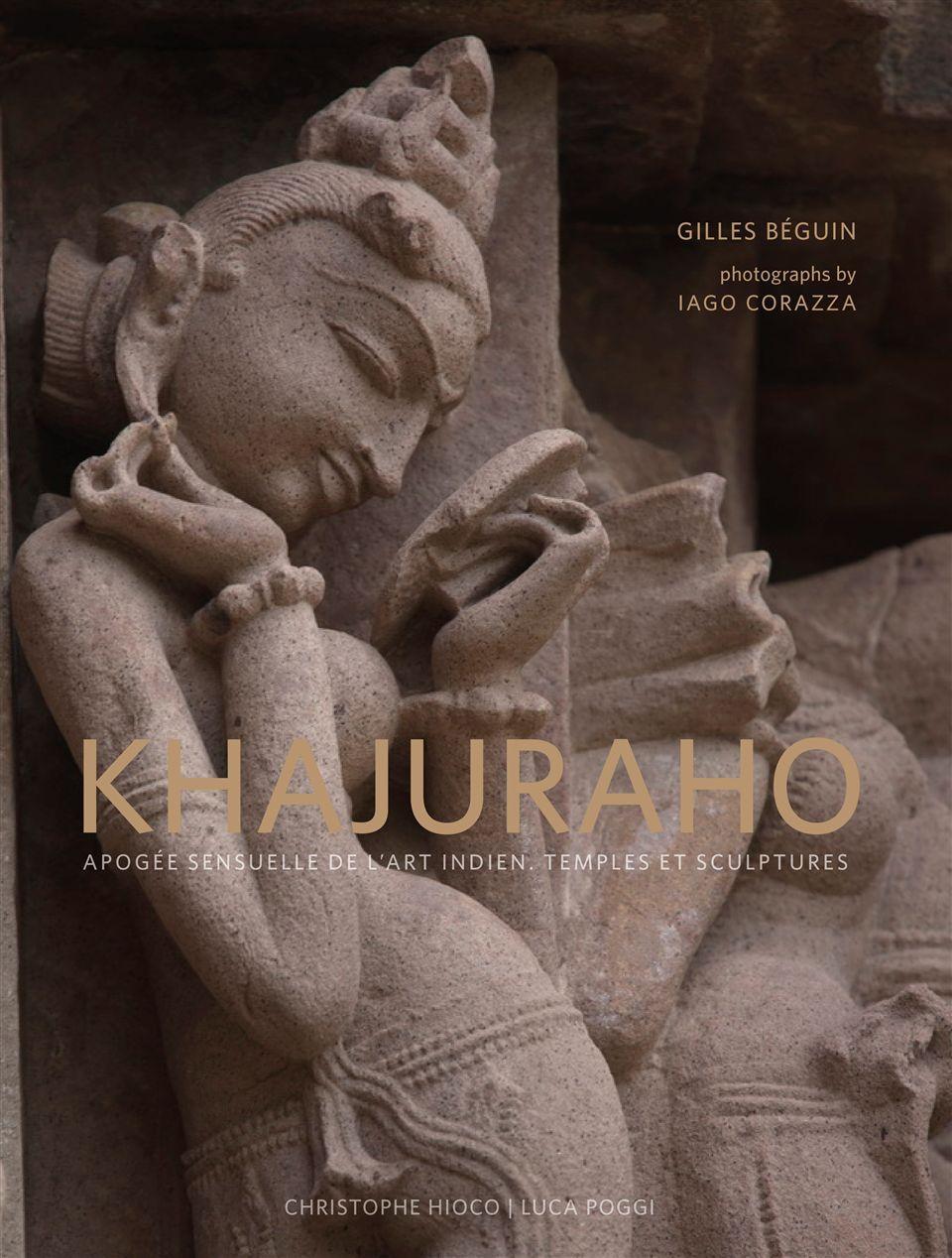 KHAJURAHO - APOGEE SENSUELLE DE L'ART INDIEN...