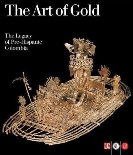 ART OF GOLD LEGACY OF PREHISPANIC COLOMBIA /ANGLAIS