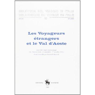 VOYAGEURS (LES) ETRANGERS ET LE VAL D'AOSTE.