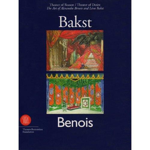 ART OF LEON BAKST AND ALEXANDRE BENOIS /ANGLAIS