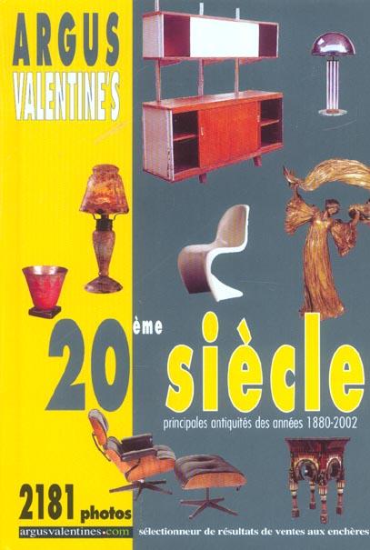 ARGUS VALENTINE'S 20EME SIECLE (LES PRINCIPALES ANTIQUITES DE 1880 A 2003)