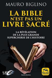 LA BIBLE N EST PAS UN LIVRE SACRE  LA REVELATION DE LA PLUS GRANDE SUPERCHERIE D - LA REVELATION DE